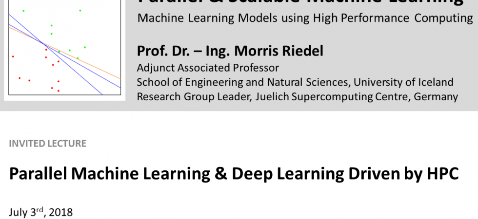 Parallel Machine Learning and Deep Learning Driven by HPC Morris Riedel