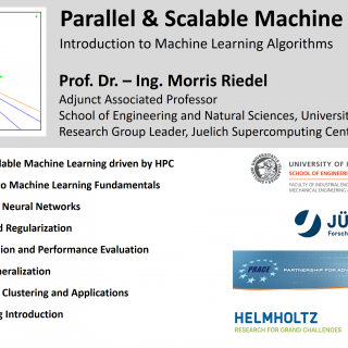 2019-02-25 PRACE Tutorial Parallel and Scalable Machine Learning Morris Riedel