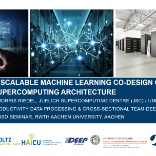 2019-06-17 Parallel and Scalable Machine Learning Co Design of a Modular Supercomputing Architecture Morris Riedel