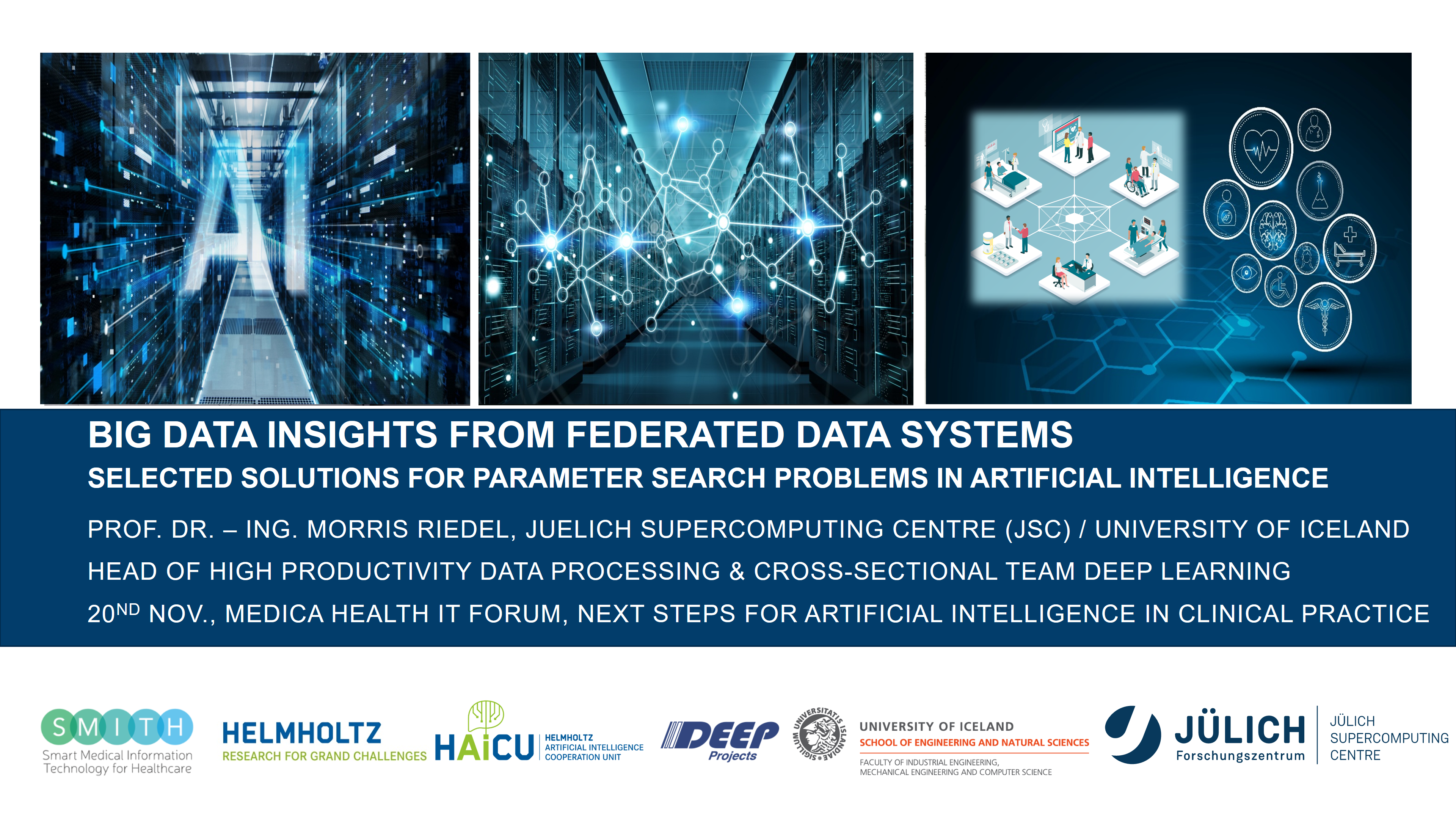 MEDICA Health IT Forum Big Data Insights From Federated Data Systems Morris Riedel