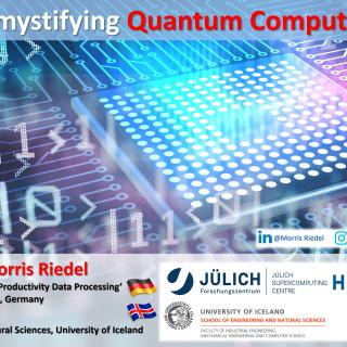 2020-02-07 Demystifying Quantum Computing Morris Riedel