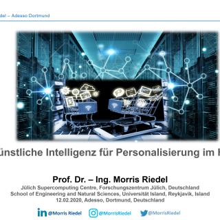 2020-02-12 Kuenstliche Intelligenz fuer Personalisierung im Handel Morris Riedel