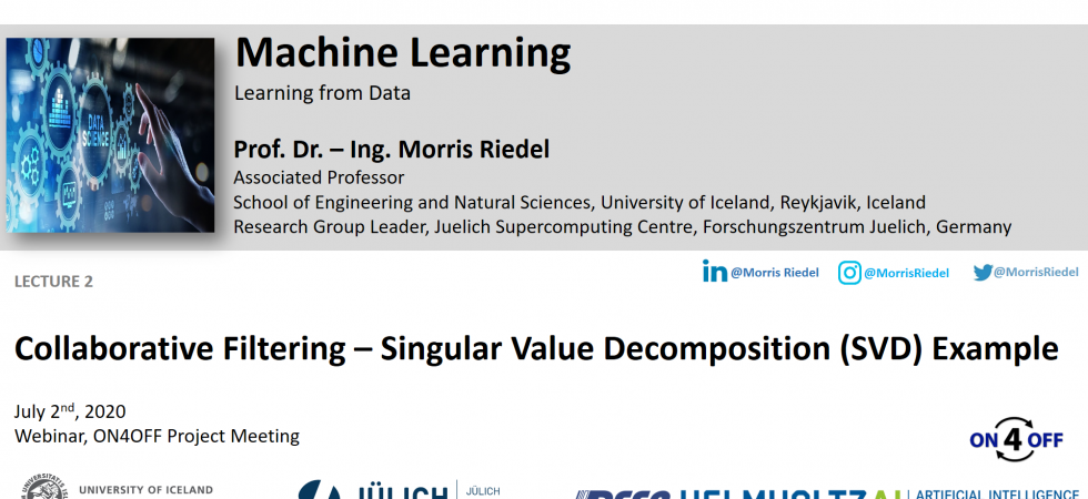 2020-07-02 ON4OFF Demo Collaborative Filtering Singular Value Decomposition (SVD) Example Morris Riedel