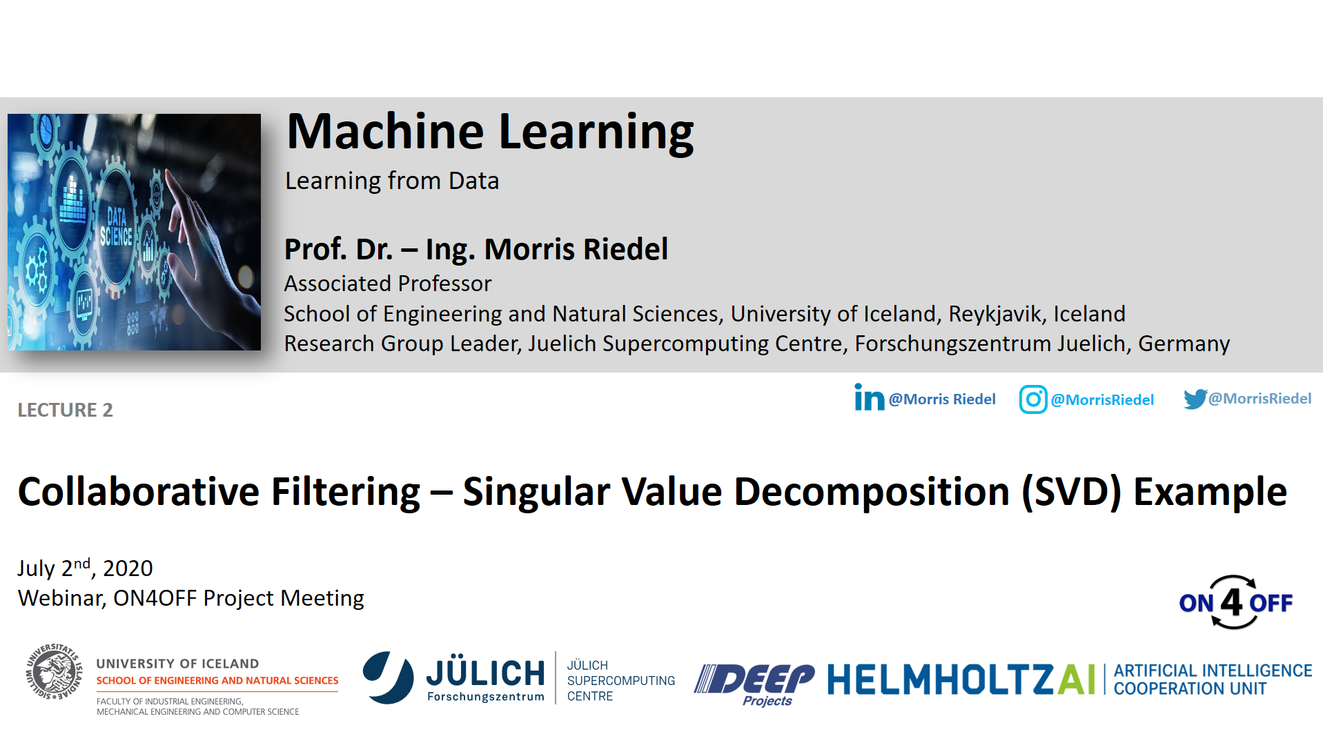 ON4OFF Demo Collaborative Filtering - Singular Value Decomposition (SVD) Example Morris Riedel