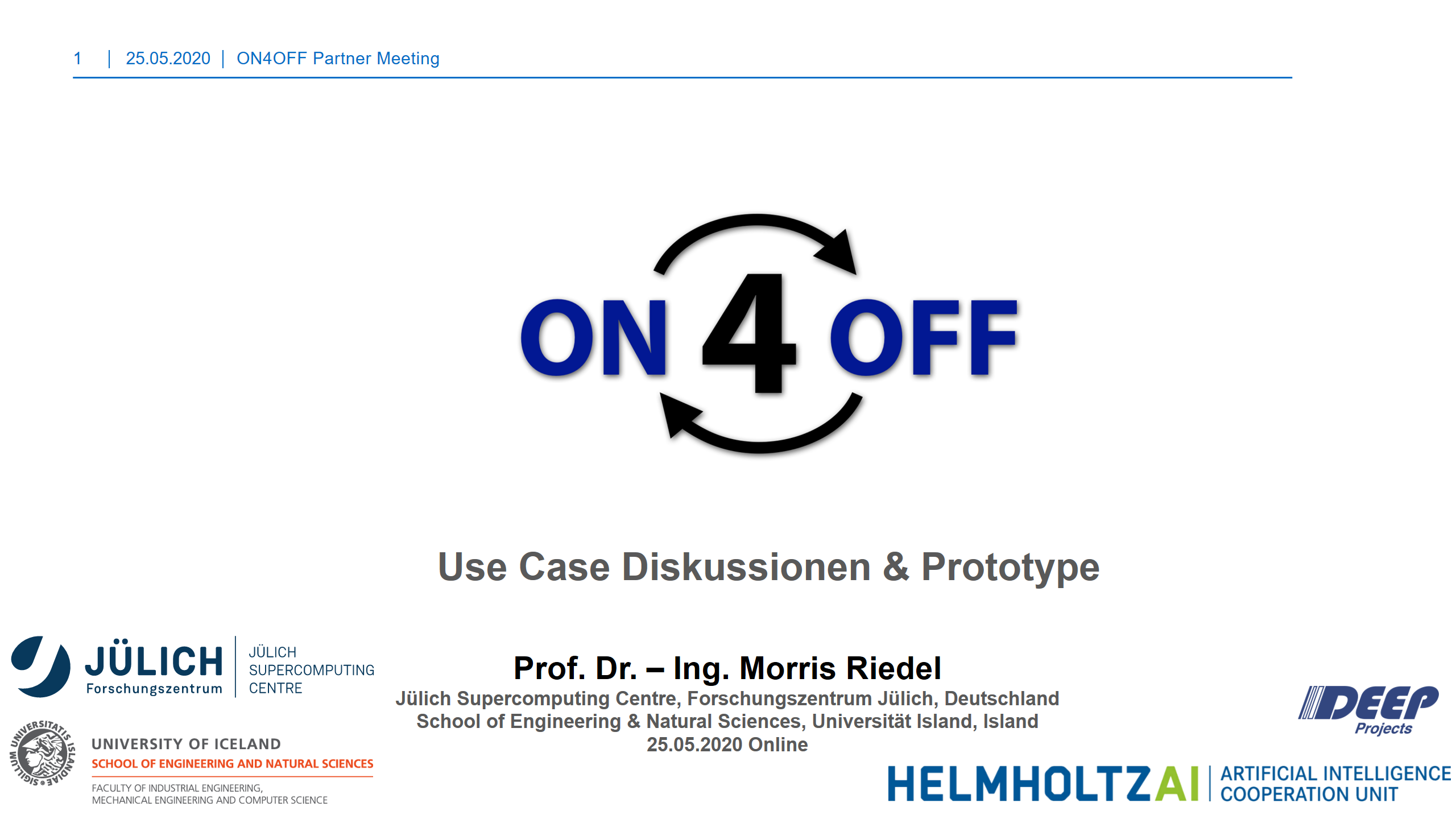 ON4OFF Use Case Diskussionen und Prototype Morris Riedel