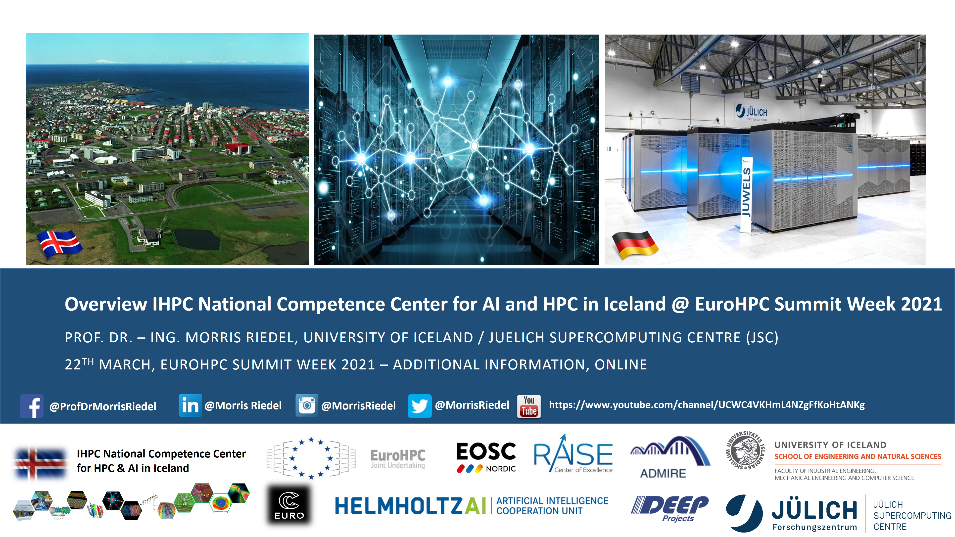 Overview IHPC National Competence Center of Iceland for AI and HPC at EuroHPC Summit Week 2021 Morris Riedel
