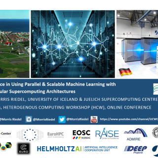 2021-05-17 Practice and Experience in Using Parallel and Scalable Machine Learning with Heterogenous Modular Supercomputing Architectures Morris Riedel