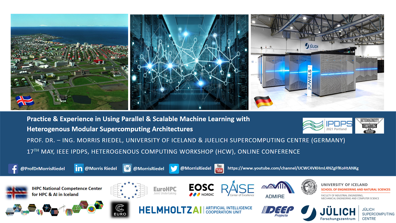 Practice and Experience in Using Parallel and Scalable Machine Learning with Heterogenous Modular Supercomputing Architectures Morris Riedel